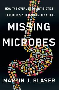 Blaser - Missing Microbes