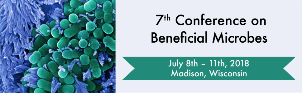 Looks great: 7th Conference on Beneficial Microbes at UW-Madison 7/8-11