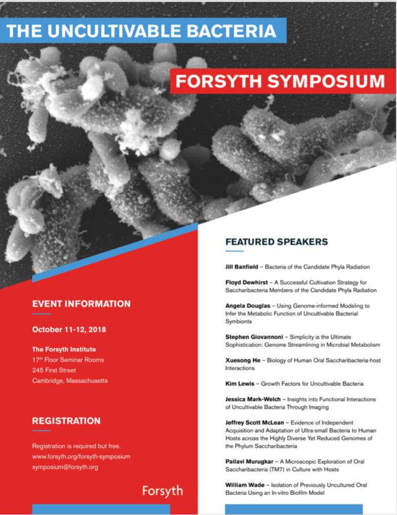 Inaugural Forsyth Symposium Featuring the Uncultivable Bacteria Oct 11-12, 2018